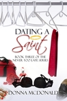 Dating a Saint (Never Too Late, #3)