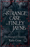 The Strange Case of Finley Jayne (Steampunk Chronicles, #0.5)