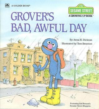 Grover's Bad, Awful Day by Anna H. Dickson