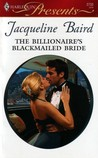 The Billionaire's Blackmailed Bride (Red-Hot Revenge) by Jacqueline Baird