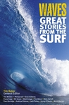 Waves: Great Stories From The Surf