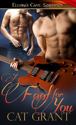 A Fool for You by Cat Grant
