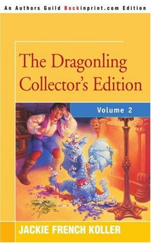 The Dragonling Collector's Edition by Jackie French Koller