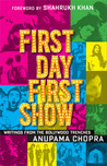 First Day First Show by Anupama Chopra