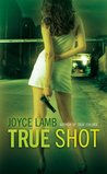 True Shot (True Trilogy, #3)