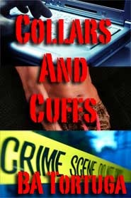 Collars and Cuffs by B.A. Tortuga