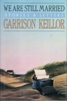 We Are Still Married by Garrison Keillor