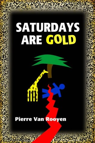Saturdays Are Gold by Pierre Van Rooyen