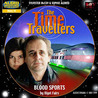 Blood Sports  (BBV Time Travellers, Doctor Who Spin-Off)
