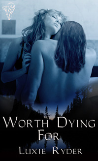 Worth Dying For by Luxie Ryder