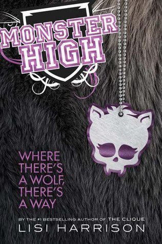 Where There's a Wolf, There's a Way by Lisi Harrison
