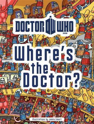 Where's The Doctor? by Jamie Smart