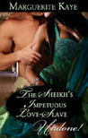 The Sheikh's Impetuous Love-Slave (Princes of the Desert #1)