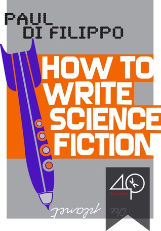 How To Write Science Fiction by Paul Di Filippo