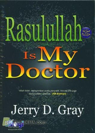 Rasulullah is My Doctor by Jerry D. Gray
