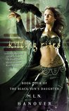 Killing Rites (The Black Sun's Daughter, #4)