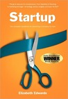 Startup: The Complete Handbook for Launching a Company for Less
