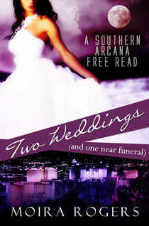 Two Weddings and One Near Funeral (Southern Arcana, #3.5)