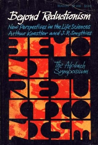 Beyond Reductionism: New Perspectives in the Life Sciences