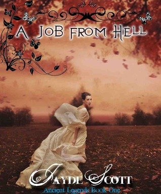 A Job From Hell (Ancient Legends Book One)