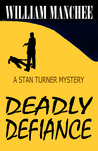 Deadly Defiance (Stan Turner, #10)