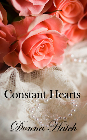 Constant Hearts, Inspired by Jane Austen's Persuasion by Donna Hatch