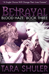Betrayal (Blood Haze, #3)