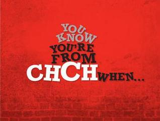 You Know You're From CHCH When... by Bruce Raines