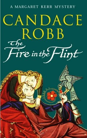 The Fire in the Flint by Candace Robb
