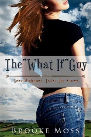 """The """"What If"""" Guy by Brooke Moss"""
