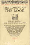 The Coming of the Book: The Impact of Printing 1450-1800