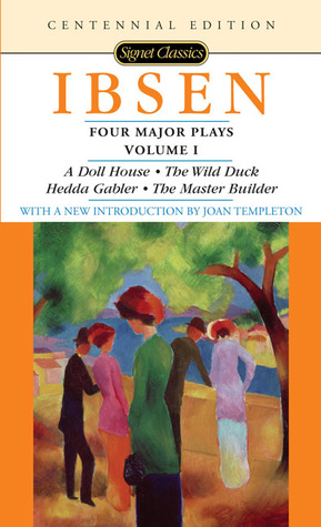 Four Major Plays 1: A Doll House / The Wild Duck / Hedda Gabler / The Master Builder
