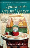 Louisa and the Crystal Gazer by Anna Maclean