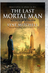 The Last Mortal Man (The Deathless #1)