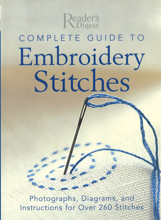 Complete Guide to Embroidery Stitches by Reader's Digest Association