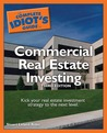 The Complete Idiot's Guide to Commercial Real Estate Investing