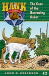 The Case of the Burrowing Robot (Hank the Cowdog, #42)