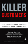 Killer Customers: Tell the Good from the Bad--and Dominate Your Competitors