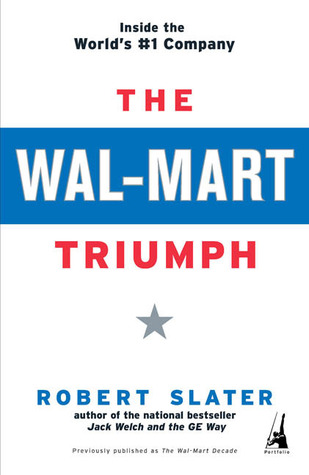 The Wal-Mart Triumph: Inside the World's #1 Company