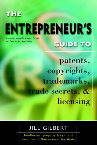 Entrepreneur's Guide To Patents, Copyrights, Trademarks, Trad... by Gilbert Guide