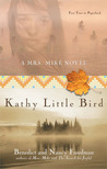 Kathy Little Bird (Mrs. Mike, #3)
