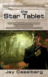 The Star Tablet by Jay Caselberg