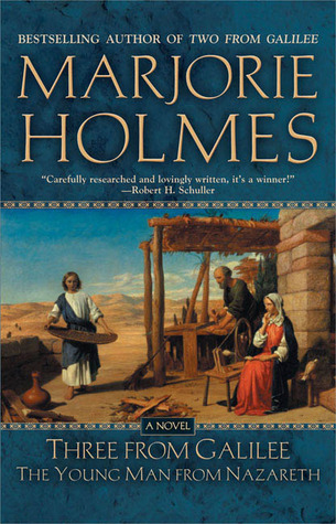 Three From Galilee by Marjorie Holmes