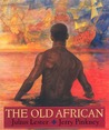 The Old African by Julius Lester