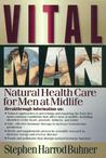 Vital Man: Keys to Lifelong Vitality and Wellness for Men