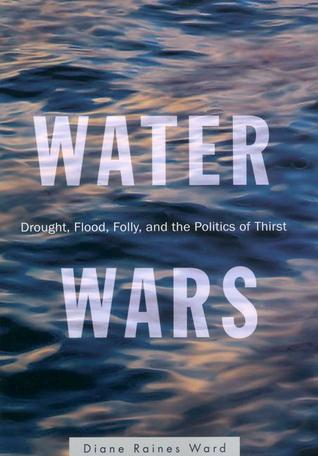 Water Wars: Drought, Flood, and the Politics of Thirst