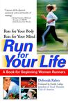 Run For Your Life: A Book For Beginning Women Runners