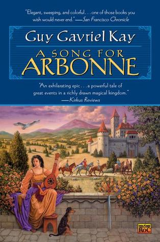 A Song for Arbonne by Guy Gavriel Kay