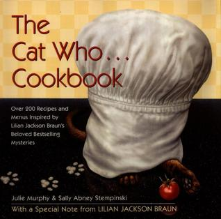 The Cat Who... Cookbook: Delicious Meals and Menus Inspired By Lilian Jackson Braun