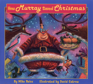 How Murray Saved Christmas by Mike Reiss